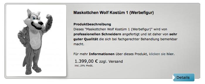 Maskottchen, Kostüme & Lauffiguren </p>                     </div>                     <!--bof Product URL -->                                         <!--eof Product URL -->                     <!--bof Quantity Discounts table -->                                         <!--eof Quantity Discounts table -->                 </div>                             </div>         </div>     </div>              </form>  <div style=